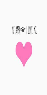MY BABY ILOVE YOU