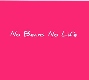 No Beans No Life