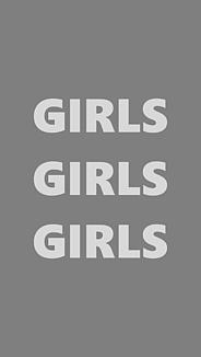 ♡GIRLS GIRLS GIRLS♡