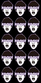 BIG FACE