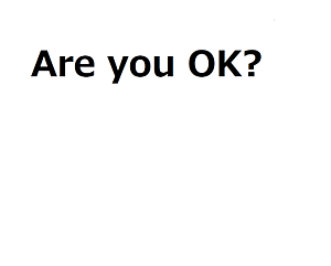 Are you OK? (黒)
