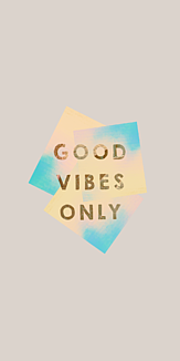 GOOD VIBES ONLY - 3