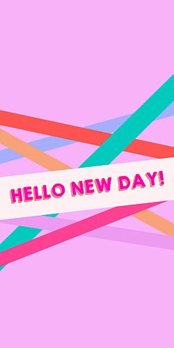 HELLO NEW DAY! - 2
