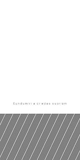 Eundum via credas suorum